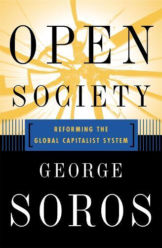 Open Society Reforming Global Capitalism Reconsidered (Hardback)