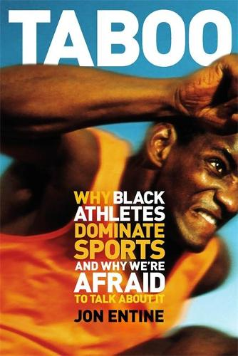 Taboo: Why Black Athletes Dominate Sports And Why We're Afraid To Talk About It (Paperback)