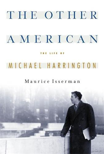 The Other American The Life Of Michael Harrington (Paperback)