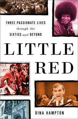 Little Red: Three Passionate Lives Through the Sixties and Beyond (Hardback)