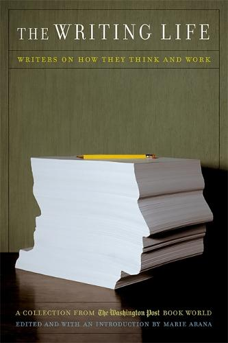 "The The Writing Life: The Writing Life Collection from the ""Washington Post Book World"" (Paperback)"