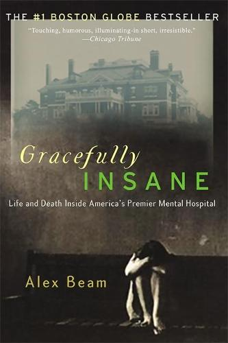 Gracefully Insane: The Rise and Fall of America's Premier Mental Hospital (Paperback)