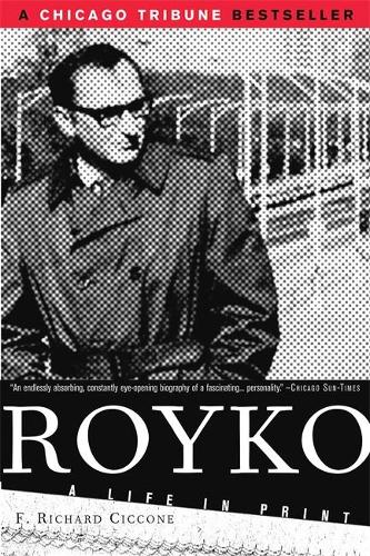 Royko: A Life In Print (Paperback)