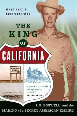The King Of California: J.G. Boswell and the Making of A Secret American Empire (Paperback)