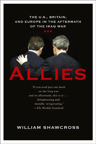 Allies: The U.S., Britain, and Europe in the Aftermath of the Iraq War (Paperback)