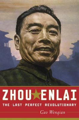 Zhou Enlai: The Last Perfect Revolutionary (Hardback)