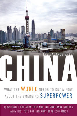 China: The Balance Sheet - What the World Needs to Know Now About the Emerging Superpower (Paperback)