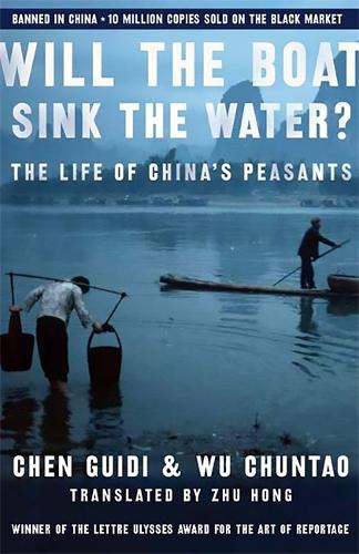 Will the Boat Sink the Water?: The Life of China's Peasants (Paperback)