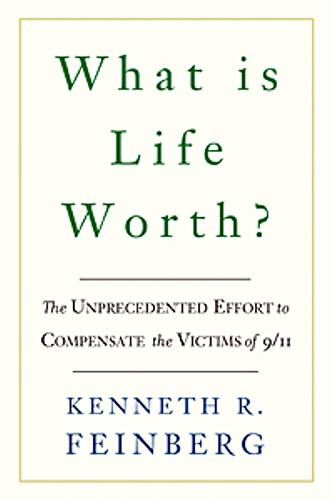 What Is Life Worth?: The Inside Story of the 9/11 Fund and Its Effort to Compensate the Victims of September 11th (Paperback)