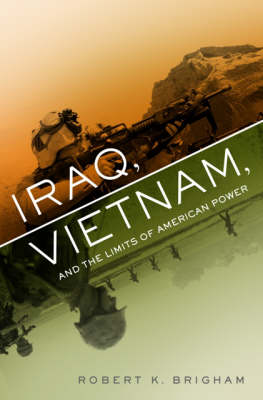 Iraq, Vietnam, and the Limits of American Power (Paperback)