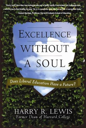 Excellence Without a Soul: Does Liberal Education Have a Future? (Paperback)
