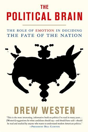 The Political Brain: The Role of Emotion in Deciding the Fate of the Nation (Paperback)