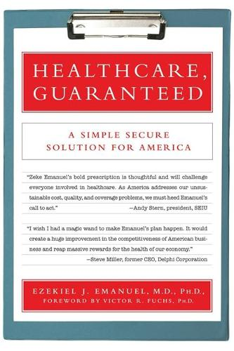 Healthcare, Guaranteed: A Simple, Secure Solution for America (Paperback)