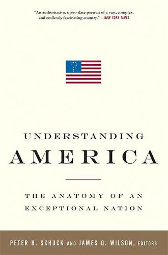 Understanding America: The Anatomy of an Exceptional Nation (Paperback)