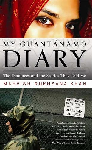 My Guantanamo Diary: The Detainees and the Stories They Told Me (Paperback)