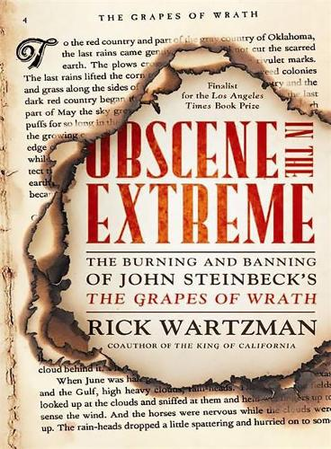 Obscene in the Extreme: The Burning and Banning of John Steinbeck's The Grapes of Wrath (Paperback)
