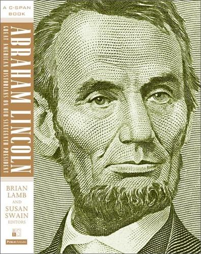 Abraham Lincoln: Great American Historians on Our Sixteenth President (Paperback)