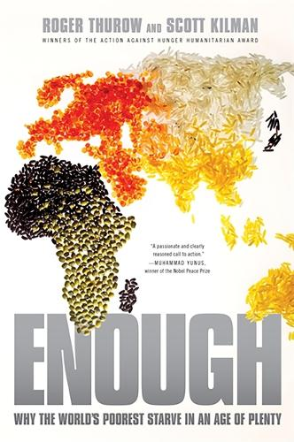 Enough: Why the World's Poorest Starve in an Age of Plenty (Paperback)