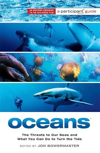 Oceans (Media tie-in): The Threats to Our Seas and What You Can Do to Turn the Tide (Paperback)
