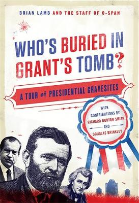 Who's Buried in Grant's Tomb?: A Tour of Presidential Gravesites (Paperback)