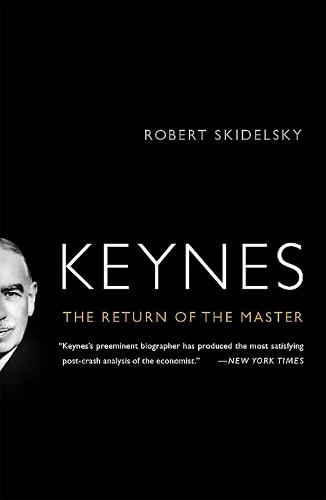 Keynes: The Return of the Master (Paperback)