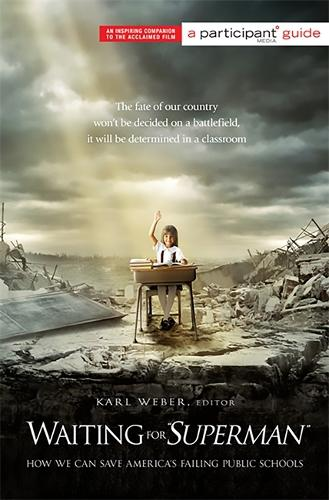 """Waiting for """"SUPERMAN"""" (Media tie-in): How We Can Save America's Failing Public Schools (Paperback)"""