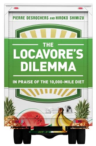 The Locavore's Dilemma: In Praise of the 10,000-mile Diet (Hardback)