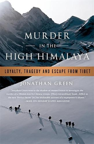 Murder in the High Himalaya: Loyalty, Tragedy, and Escape from Tibet (Paperback)