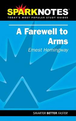 A Farewell to Arms - Sparknotes (Paperback)