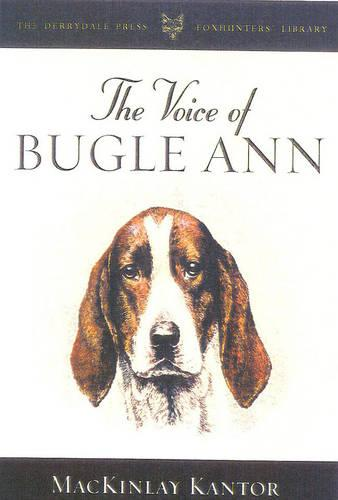 The Voice of Bugle Ann - The Derrydale Press Foxhunters' Library (Hardback)