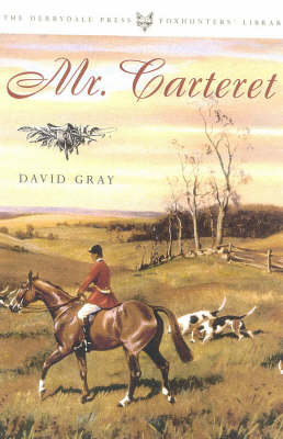 Mr. Carteret: And Other Stories - The Derrydale Press Foxhunters' Library (Hardback)