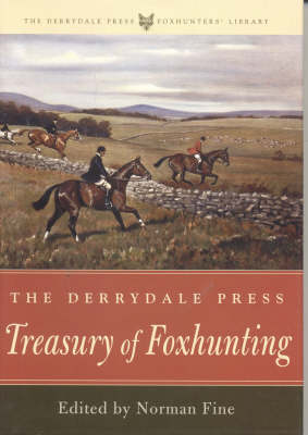 The Derrydale Press Treasury of Foxhunting - The Derrydale Press Foxhunters' Library (Hardback)
