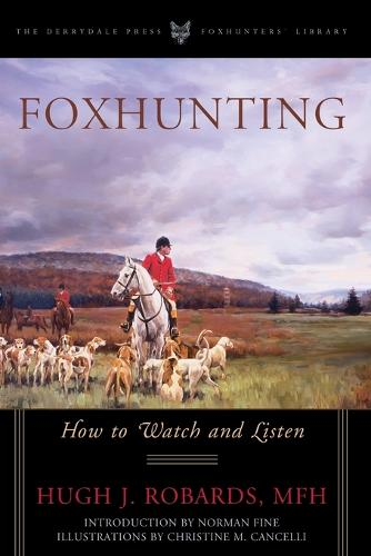 Foxhunting: How to Watch and Listen - Foxhunters Library (Paperback)