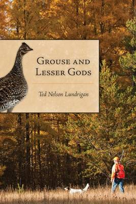 Grouse and Lesser Gods (Paperback)