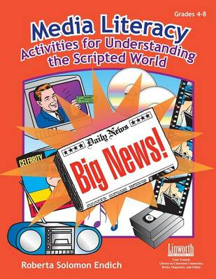 Media Literacy: Activities for Understanding the Scripted World (Paperback)