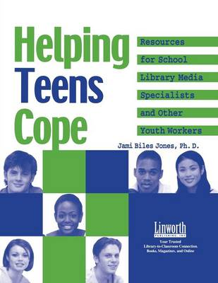 Helping Teens Cope: Resources for the School Library Media Specialist and Other Youth Workers (Paperback)