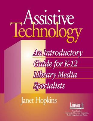 Assistive Technology: An Introductory Guide for K-12 Library Media Specialists (Paperback)