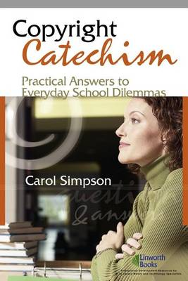 Copyright Catechism: Practical Answers to Everyday School Dilemmas (Paperback)