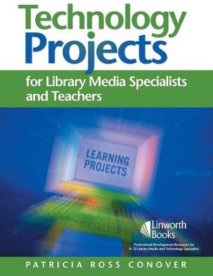 Technology Projects for Library Media Specialists and Teachers (Paperback)
