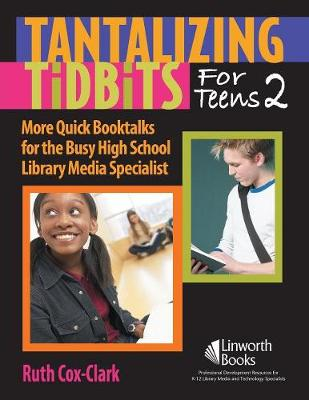 Tantalizing Tidbits for Teens 2: More Quick Booktalks for the Busy High School Library Media Specialist (Paperback)