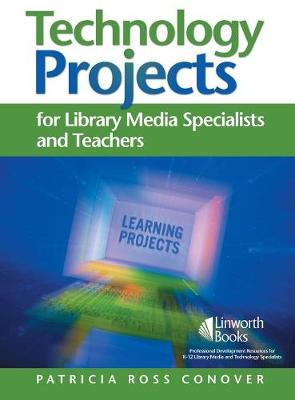 Technology Projects for Library Media Specialist and Teachers Volume II: Books, Boxes, and All Things Fun to Make (Paperback)