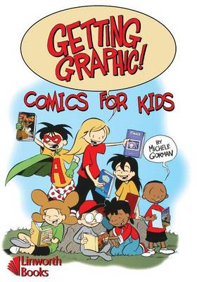 Getting Graphic! Comics for Kids (Paperback)