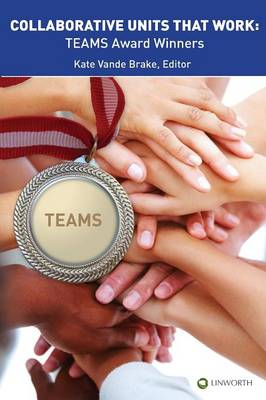 Collaborative Units that Work: TEAMS Award Winners (Paperback)