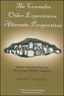 The Crusades: Other Experiences, Alternate Perspectives: Selected Proceedings from the 32nd Annual CEMERS Conference (Paperback)