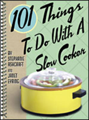 101 Things to Do with a Slow Cooker (Board book)