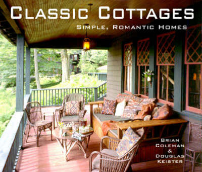 Classic Cottages: Simple, Romantic Homes (Hardback)