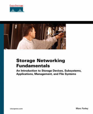Storage Networking Fundamentals: An Introduction to Storage Devices, Subsystems, Applications, Management, and File Systems (Paperback)