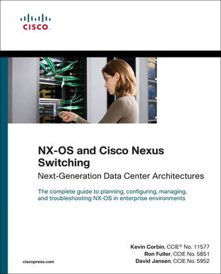 NX-OS and Cisco Nexus Switching: Next-Generation Data Center Architectures (Paperback)