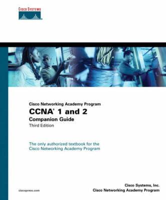 CCNA 1 and 2: Companion Guide - Cisco Networking Academy Program
