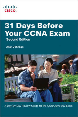 31 Days Before Your CCNA Exam: A Day-by-Day Review Guide for the CCNA 640-802 Exam (Paperback)